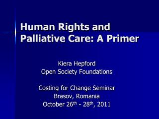 Human Rights and Palliative Care: A Primer