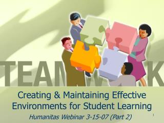 Creating & Maintaining Effective  Environments for Student Learning