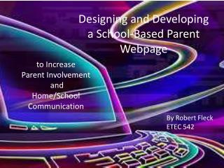 Designing and Developing  a  School-Based Parent  Webpage