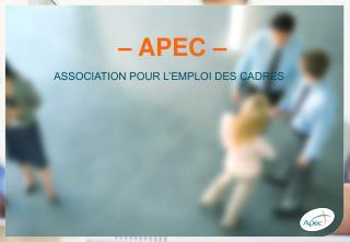 – APEC –  ASSOCIATION POUR L'EMPLOI DES CADRES