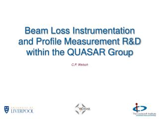Beam Loss Instrumentation and Profile Measurement R&D within the QUASAR Group
