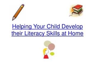 Helping Your Child Develop their Literacy Skills at Home