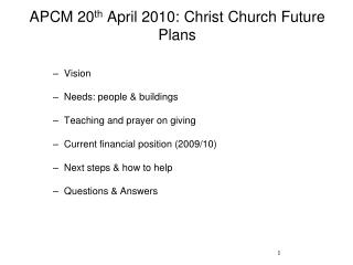 APCM 20 th  April 2010: Christ Church Future Plans