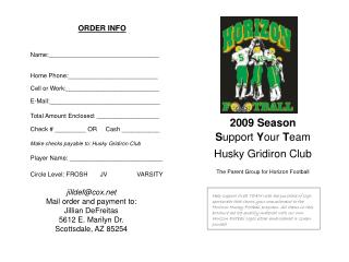 2009 Season  S upport  Y our  T eam  Husky Gridiron Club The Parent Group for Horizon Football