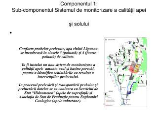 Componentul 1:  Sub-componentul Sistemul de monitorizare a calităţii apei şi solului