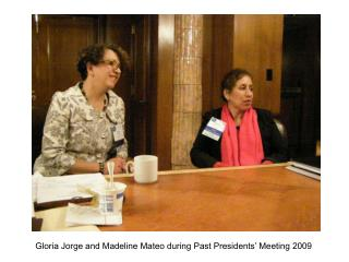 Gloria Jorge and Madeline Mateo during Past Presidents' Meeting 2009