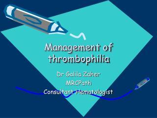 Management of thrombophilia