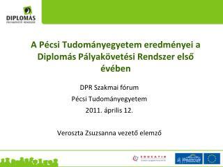 A Pécsi Tudományegyetem eredményei a Diplomás Pályakövetési Rendszer első évében