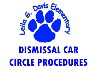 DISMISSAL CAR CIRCLE PROCEDURES