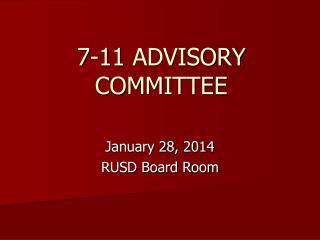 7-11 ADVISORY COMMITTEE