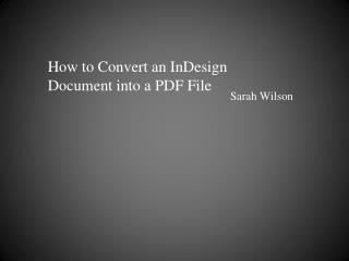 How to  Convert  an  InDesign  Document  into  a PDF File