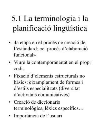 5.1 La terminologia i la planificació lingüística