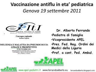 Vaccinazione antiflu in eta' pediatrica Genova 19 settembre 2011