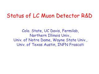 Status of LC Muon Detector R&D