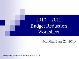2010 – 2011 Budget Reduction Worksheet