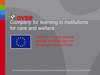 Company for learning in institutions for care and welfare