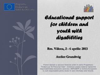 Rm. Vâlcea, 2 - 6 aprilie 2013 Atelier  Grundtvig
