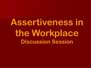Assertiveness in the Workplace Discussion Session