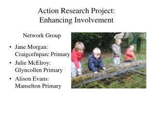 Action Research Project:  Enhancing Involvement