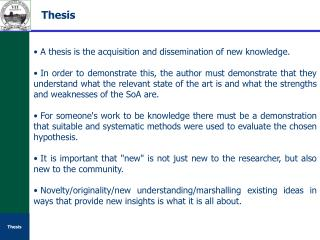 A thesis is the acquisition and dissemination of new knowledge.