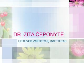 DR. ZITA ČEPONYTĖ