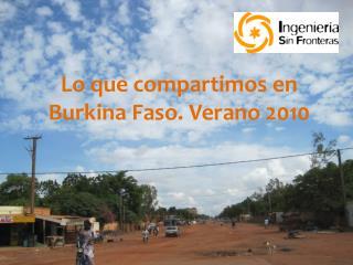 Lo que compartimos en   Burkina Faso. Verano 2010