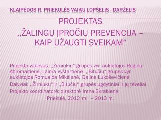 KLAIPĖDOS R. PRIEKULĖS VAIKŲ LOPŠELIS - DARŽELIS