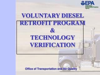 VOLUNTARY DIESEL RETROFIT PROGRAM & TECHNOLOGY VERIFICATION