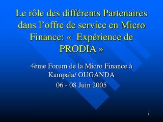 4ème Forum de la Micro Finance à Kampala/ OUGANDA 06 - 08 Juin 2005