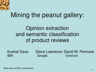 Mining the peanut gallery:  Opinion extraction and semantic classification of product reviews