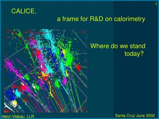 CALICE,  				a frame for R&D on calorimetry