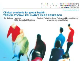 Clinical academia for global health: TRANSLATIONAL PALLIATIVE CARE RESEARCH