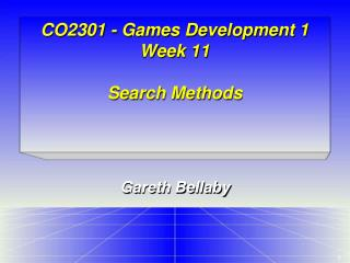 CO2301 - Games Development 1 Week 11 Search Methods