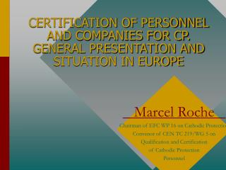 CERTIFICATION OF PERSONNEL AND COMPANIES FOR CP. GENERAL PRESENTATION AND SITUATION IN EUROPE