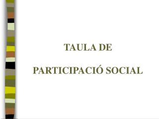 TAULA DE PARTICIPACIÓ SOCIAL