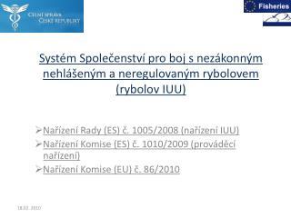 Systém Společenství pro boj s nezákonným  nehlášeným a neregulovaným rybolovem (rybolov IUU)