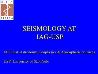 SEISMOLOGY AT   IAG-USP
