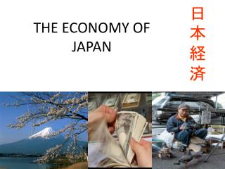 THE ECONOMY OF JAPAN