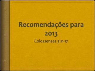 Recomendações para  2013