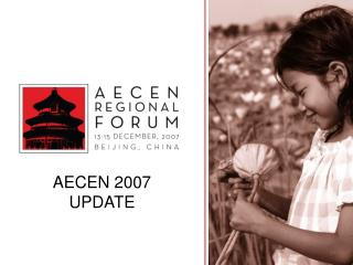 AECEN 2007 UPDATE