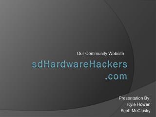 s dHardwareHackers
