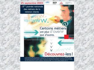 Journée Nationale des Métiers de la Relation Client Jeudi 25 septembre 2003