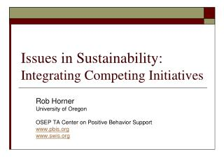 Issues in Sustainability: Integrating Competing Initiatives