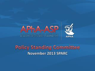 Policy Standing Committee November 2013 SPARC