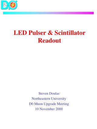 LED Pulser & Scintillator Readout