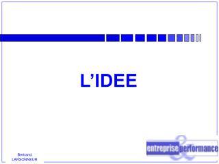 L'IDEE