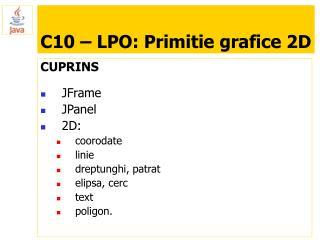 C10 – LPO: Primitie grafice 2D