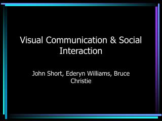 Visual Communication  Social Interaction