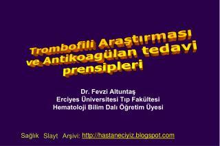 Dr. Fevzi Altuntaş Erciyes Üniversitesi Tıp Fakültesi Hematoloji Bilim Dalı Öğretim Üyesi