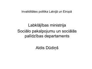 Invaliditātes politika Latvijā un Eiropā